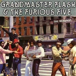 Grandmaster Flash & The Furious Five's 1982 album, The Message. The politically-charged album decried poor conditions in the ghettoes of the South Bronx.
